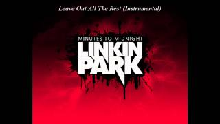 Linkin Park - Leave Out All The Rest (Instrumental)