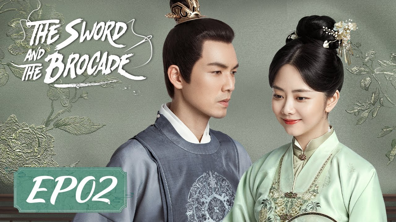 Download ENG SUB【The Sword and The Brocade 锦心似玉】EP02 | Starring: Wallace Chung, Seven Tan