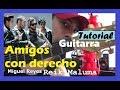 Cómo tocar Amigos con derecho 🙌 REIK🎵 Maluma 🎵[Guitarra] tutorial fácil acordes especial cover