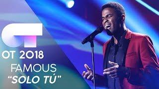 """SOLO TÚ"" | FAMOUS | GALA 12 | OT 2018"