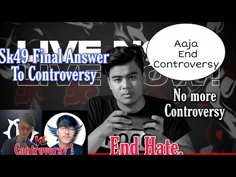 Sk49 Final Answer To SG vs Hype Controversy || End Hate.