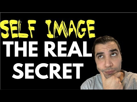Your Self Image: The REAL Secret To Happiness