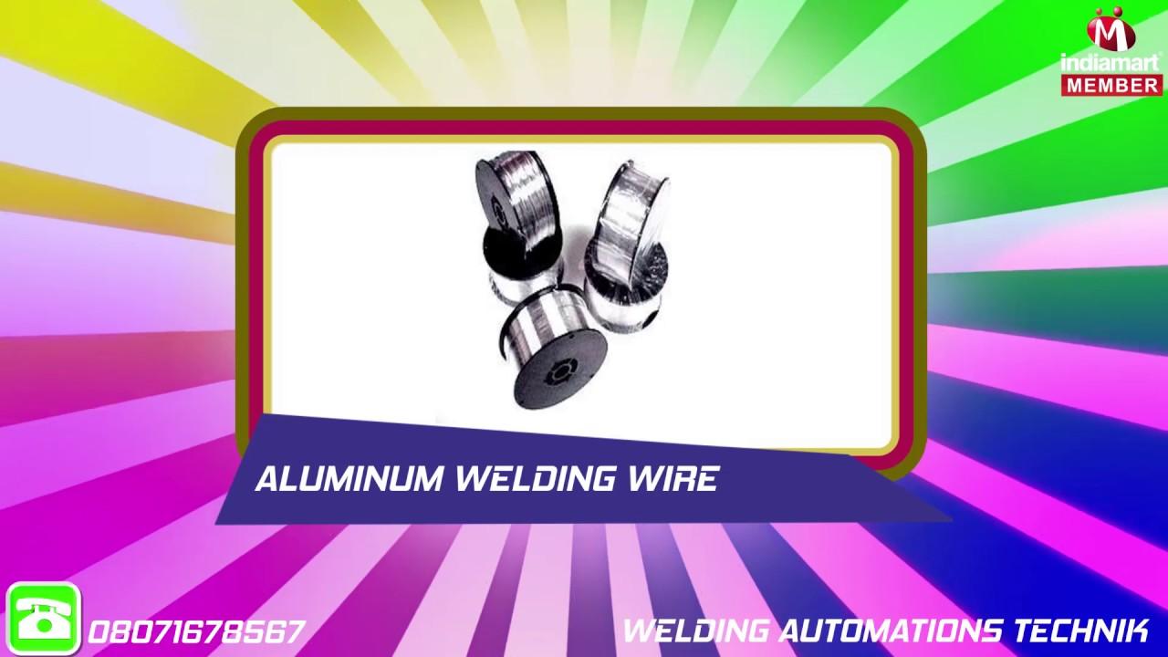 Welding Wire by Welding Automations Technik, Delhi - YouTube