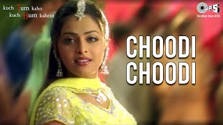 Choodi Choodi - Wedding Video Song | Kuch Tum Kaho Kuch Hum Kahein | Richa Pallod