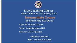 Intermediate Paper-4B: IT - Topic:Exemptions from GST,Morning Session Date:09-04-2021