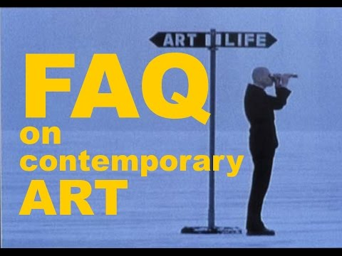 How to understand Contemporary Art. FAQ.