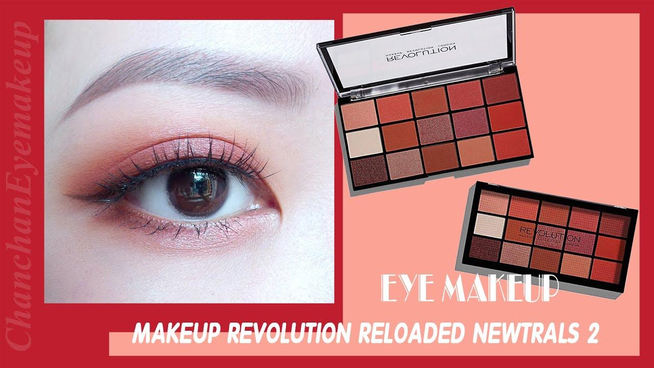 REVOLUTION EYE MAKEUP | TRANG ĐIỂM MẮT VỚI REVOLUTION RELOADED NEWTRALS 2 | Chanchan Eyemakeup