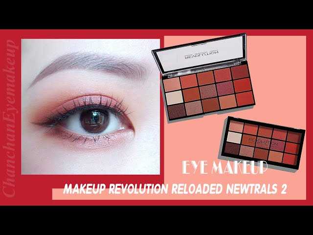 [Chanchan Eyemakeup] TRANG ĐIỂM MẮT VỚI REVOLUTION RELOADED NEWTRALS 2   Chanchan eyemakeup