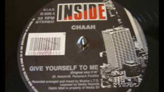 Chaah - Give Yourself To Me
