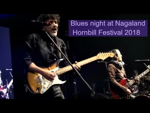 BLUES Night Hornbill International Music 2018 LIVE STREAM. 9TH DEC 18.