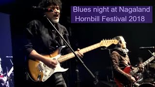 BLUES Night Hornbill International Music 2018 LIVE STREAM. 9TH DEC 18.