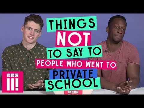 Things Not To Say To Someone Who Went To Private School