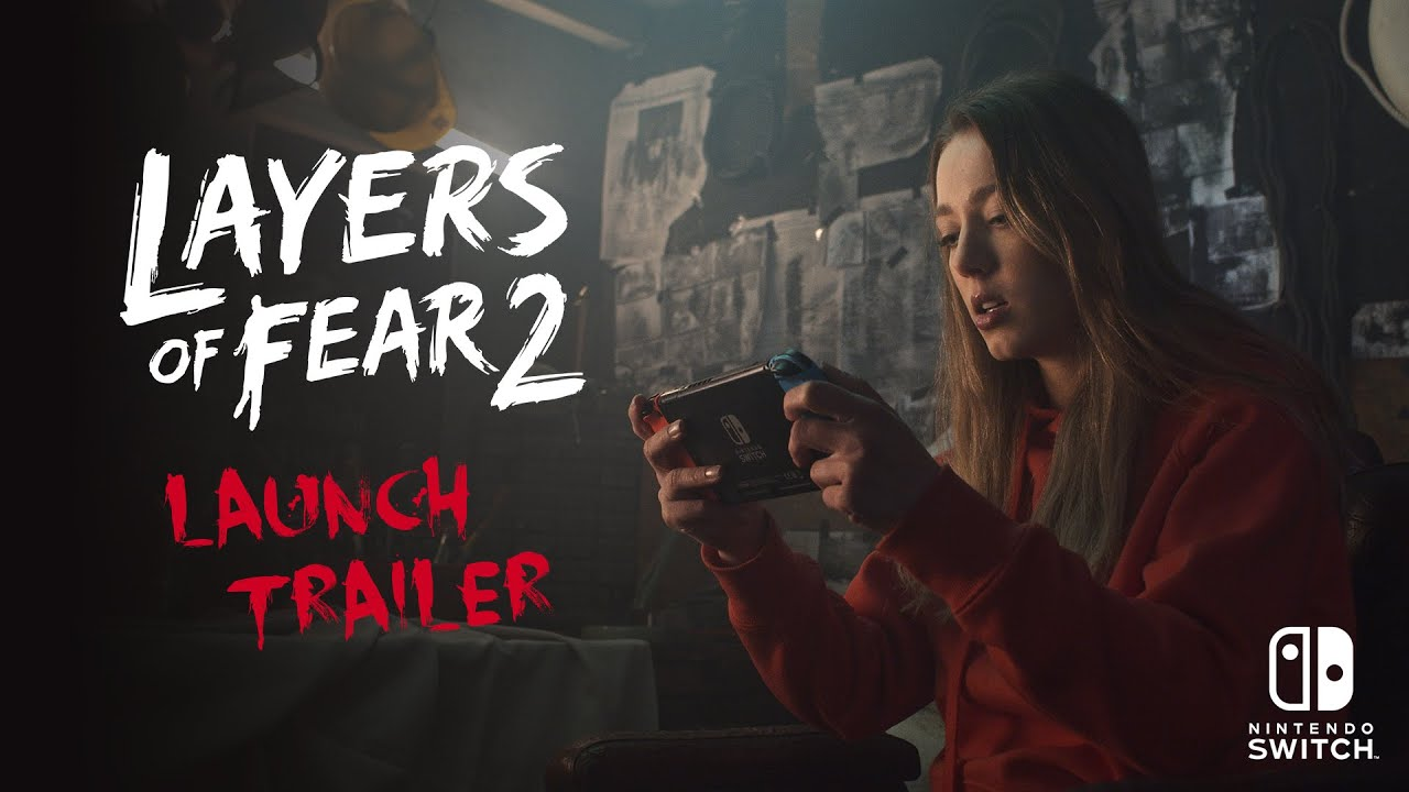 Layers of Fear 2 - Nintendo Switch - Launch Trailer