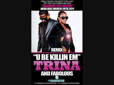 Fabolous - U Be Killin Em (Remix) (feat.Trina)