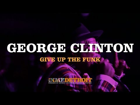George Clinton Masterclass - Give Up The Funk