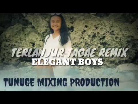 TERLANJUR TAGAE REGGAE REMIX 2019 - Elegant Boys X Tunuge Mixing Production