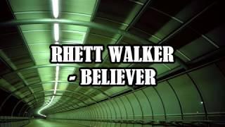 Rhett Walker - Believer Lyrics