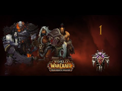 Warlords of Draenor. Орда Часть 1 - Вновь Сквозь Тёмный Портал