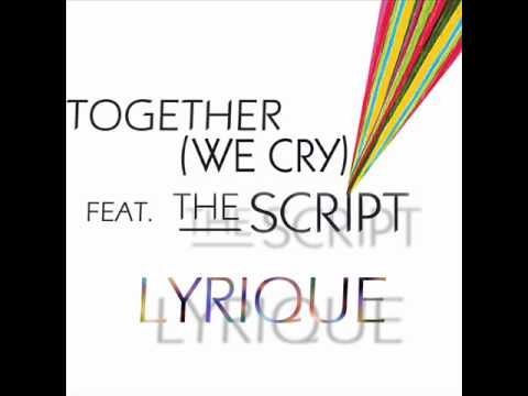 Together (We Cry) [feat. The Script] - Lyrique