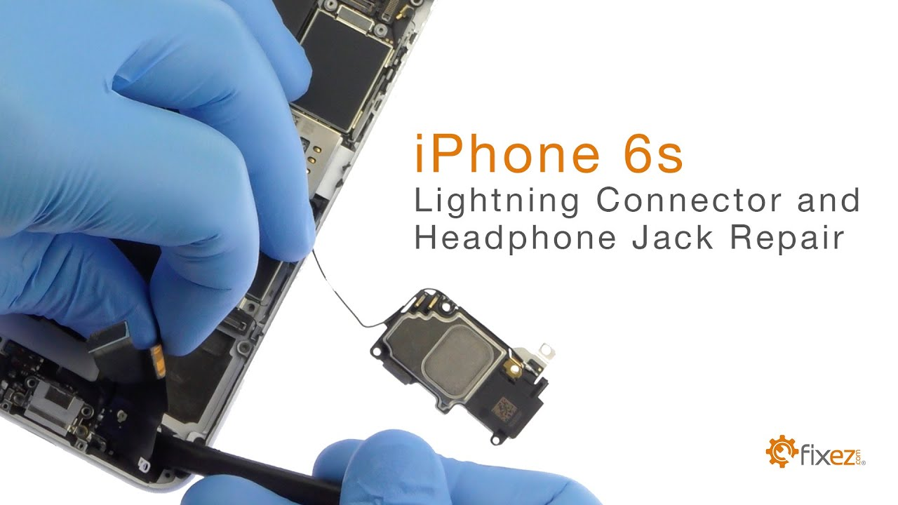 How To Repair Iphone 6s Lightning Connector And Headphone Jack