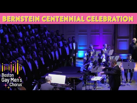 Bernstein Centennial Celebration - Boston Gay Men's Chorus
