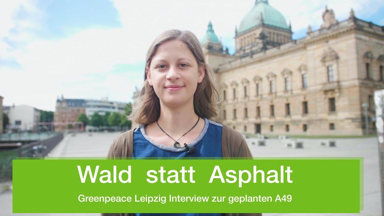 Wald statt Asphalt -  Greenpeace Leipzig Interview zur geplanten A49
