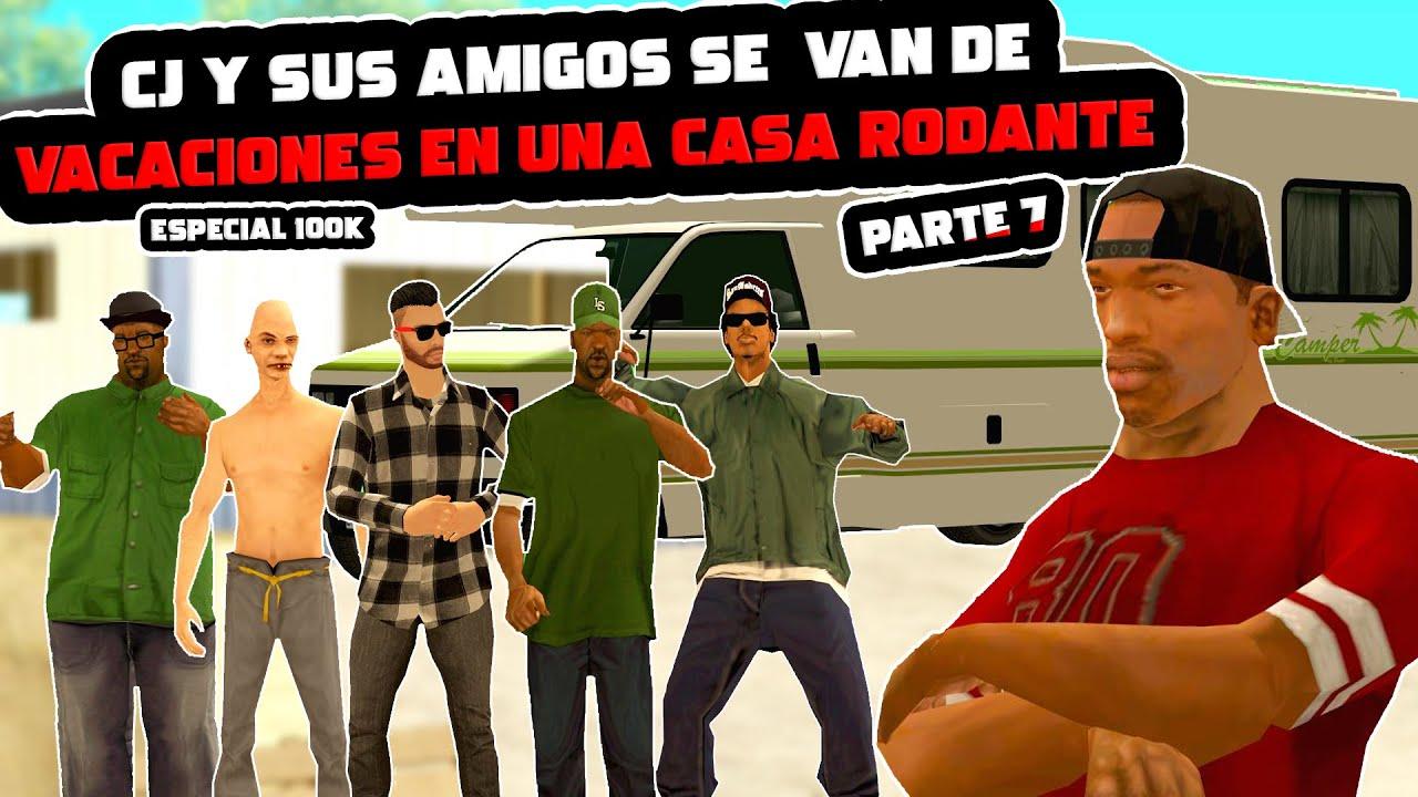 CJ Y SUS AMIGOS SE VAN DE VACACIONES EN UNA CASA RODANTE - PARTE 7 - GTA San andreas Loquendo [100K]
