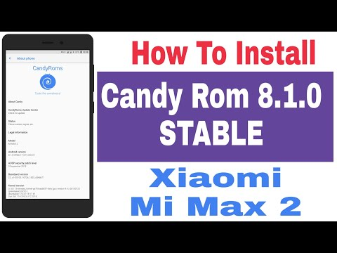 How To Install Candy Rom On Xiaomi Mi Max 2 (Stable Oreo Rom