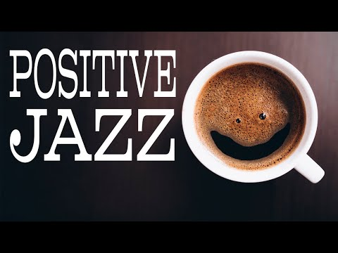 Positive JAZZ - Sunny Coffee Bossa and Soft JAZZ Playlist For Morning,Work,Study at Home