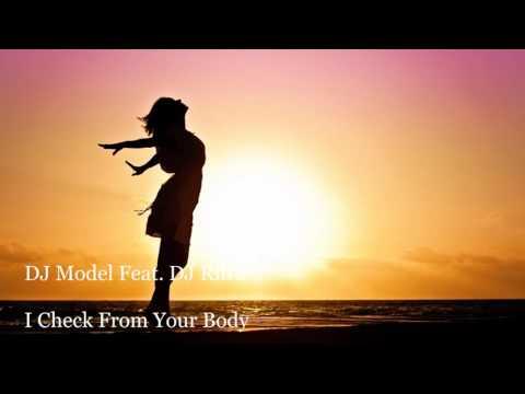 DJ Model Feat. DJ Rib's - I Check From Your Body