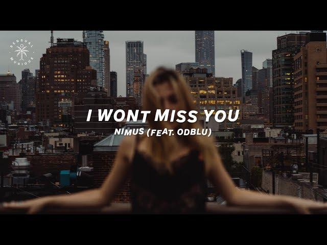 Nimus - I Won't Miss You (feat. ODBLU) [Lyrics]
