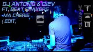 DJ Antonine & QIEV ft. Beat Shakers- Ma Cherie( edit)