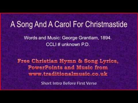 A Song And A Carol For Christmastide - Christmas Carols Lyrics & Music