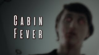 Cabin Fever - Existential Horror