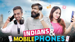 Indians And Mobile Phones | Kunal Chhabhria | What The Fukrey