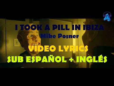 I TOOK A PILL IN IBIZA - Mike Posner | VIDEO LYRIC SUB ESPAÑOL + INGLÉS