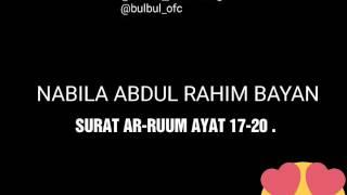 Video Nabila Abdul Rahim Bayan - Q.S Ar-ruum ayat 17-20 download MP3, 3GP, MP4, WEBM, AVI, FLV Juli 2018