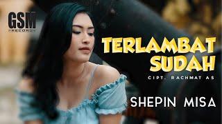 Terlambat Sudah - Shepin Misa I Official Music Video