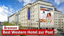 Städtereise mit Wellness in Bremen - Best Western Hotel zur Post