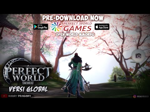 Buruan Download Versi GLOBAL - Perfect World Mobile (MMORPG) Android/ios Open World