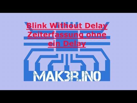 Blink without Delay deutsch   zeitgesteuerte Abläufe ohne Delay  