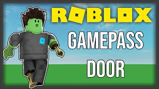 [ROBLOX] - Gamepass Door Tutorial [UPDATED!!]