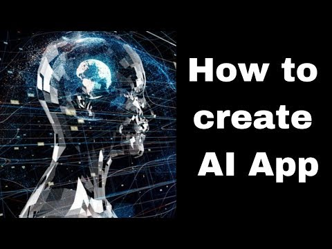 How To Create An Artificial Intelligence App Step By Step