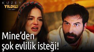 Kuzey Yıldızı İlk Aşk |  Mine'den Şok Evlilik İsteği!