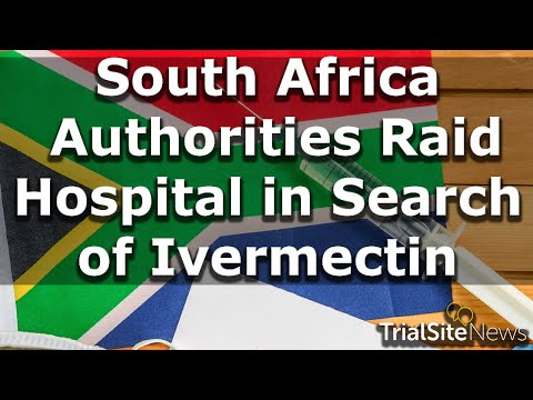 News Roundup | South Africa: Authorities Raid Hospital in Search of Ivermectin