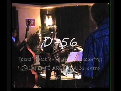 D-56 - PERDÍ CASABLANCA (versión rockabilly+ versión country)