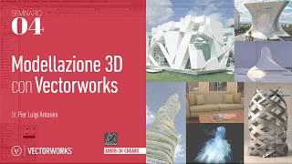 Seminario 04 - Modellazione 3D con Vectorworks
