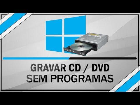Como gravar CD / DVD - Sem Programas
