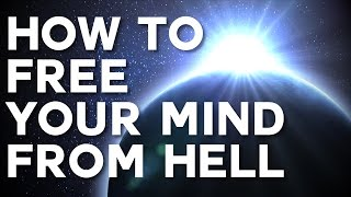 How to Free Your Mind From Hell - Swedenborg and Life