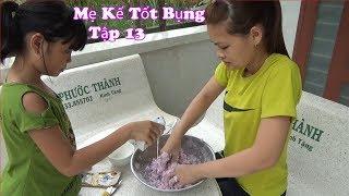 Mẹ Kế Tốt Bụng Tập 13 - Mẹ Làm Bánh Khoai Mỡ Cho Con Nha Mẹ [ FPL CHANNEL ]